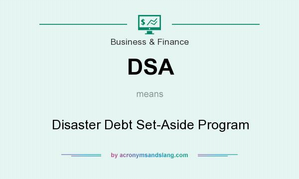 What does DSA mean? It stands for Disaster Debt Set-Aside Program