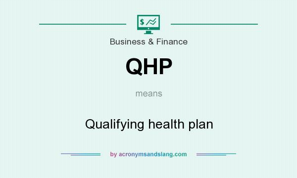 What does QHP mean? It stands for Qualifying health plan
