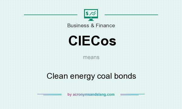 What does CIECos mean? It stands for Clean energy coal bonds