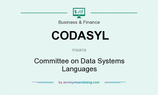 What does CODASYL mean? It stands for Committee on Data Systems Languages