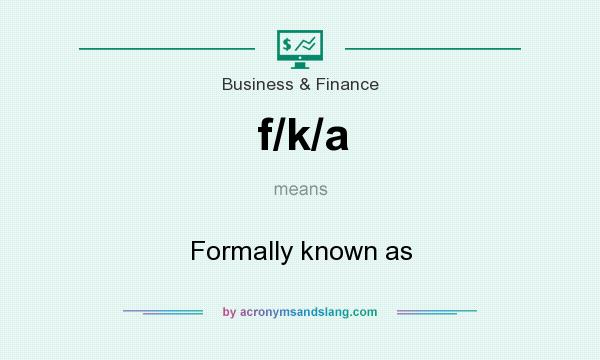 What does f/k/a mean? It stands for Formally known as