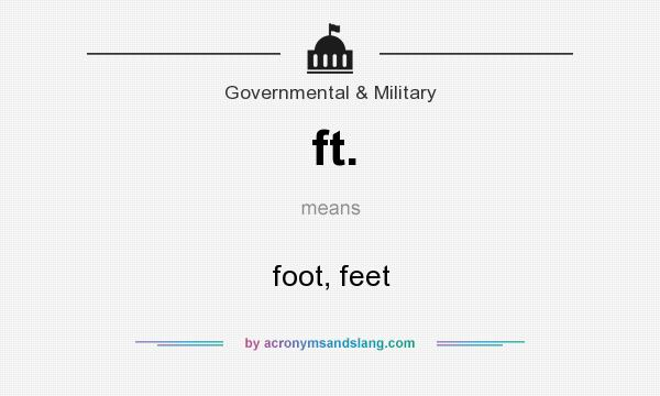 What does ft. mean? It stands for foot, feet