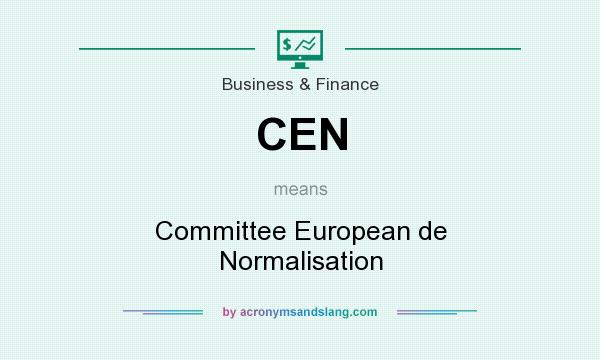 What does CEN mean? It stands for Committee European de Normalisation