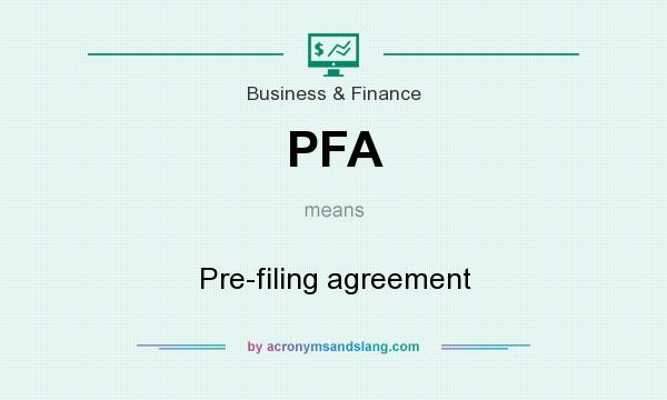 What does PFA mean? It stands for Pre-filing agreement