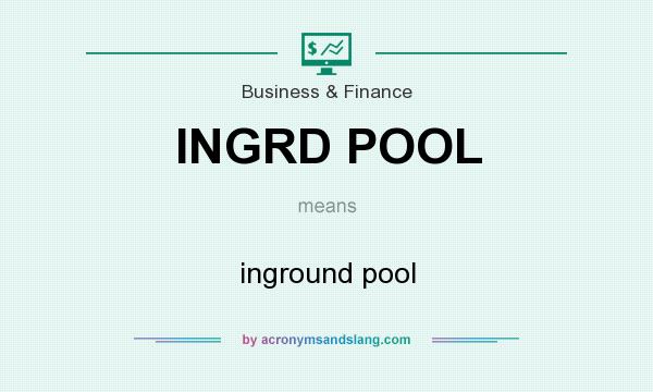 What does INGRD POOL mean? It stands for inground pool