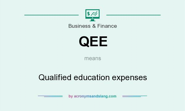 What does QEE mean? It stands for Qualified education expenses