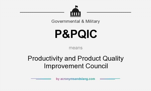 What does P&PQIC mean? It stands for Productivity and Product Quality Improvement Council