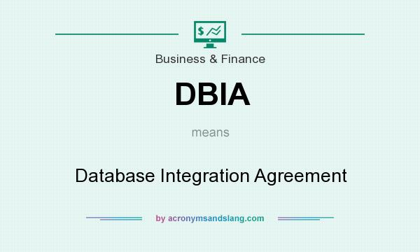 What does DBIA mean? It stands for Database Integration Agreement