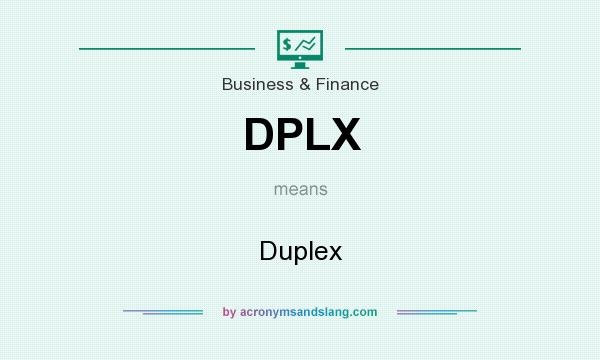 What does DPLX mean? It stands for Duplex