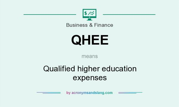 What does QHEE mean? It stands for Qualified higher education expenses
