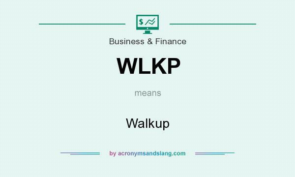 What does WLKP mean? It stands for Walkup