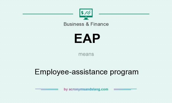 What does EAP mean? It stands for Employee-assistance program