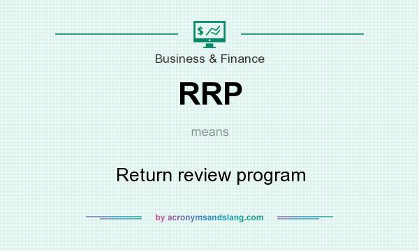 What does RRP mean? It stands for Return review program