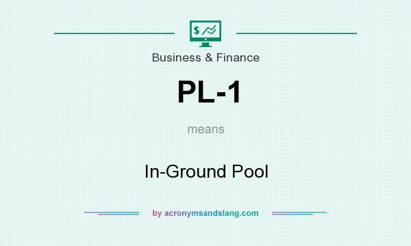 What does PL-1 mean? It stands for In-Ground Pool