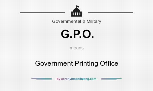 What does G.P.O. mean? It stands for Government Printing Office