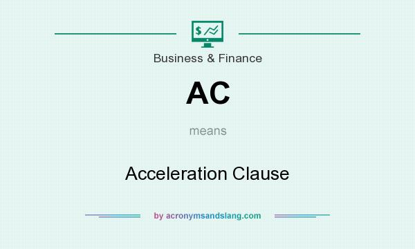 What does AC mean? It stands for Acceleration Clause