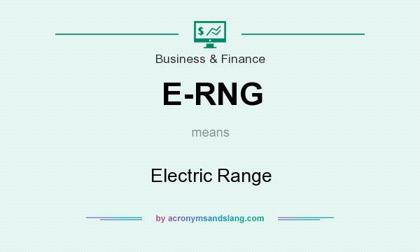What does E-RNG mean? It stands for Electric Range
