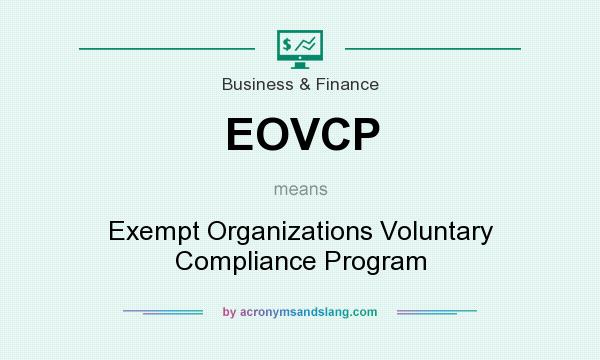 What does EOVCP mean? It stands for Exempt Organizations Voluntary Compliance Program