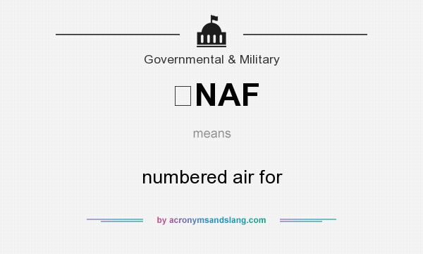 What does NAF mean? It stands for numbered air for