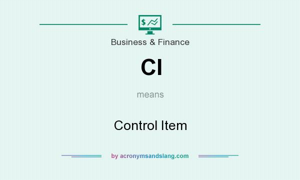 What does CI mean? It stands for Control Item