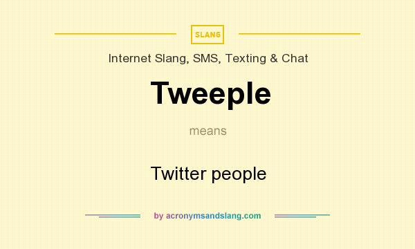 What does Tweeple mean? It stands for Twitter people