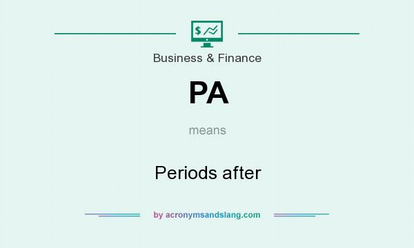 What does PA mean? It stands for Periods after