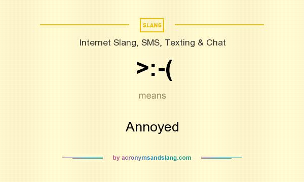 What does >:-( mean? It stands for Annoyed