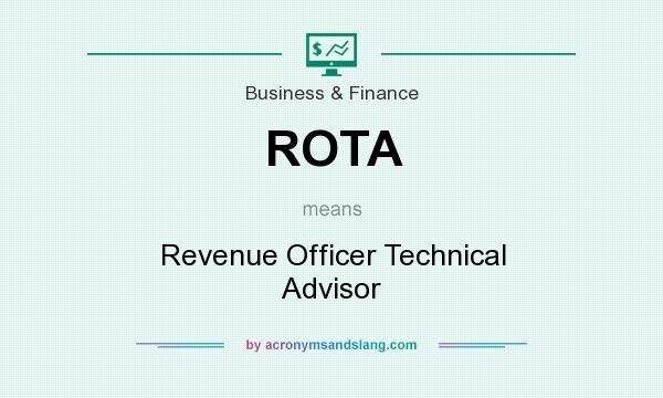 What does ROTA mean? It stands for Revenue Officer Technical Advisor
