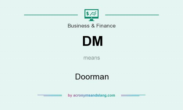 What does DM mean? It stands for Doorman