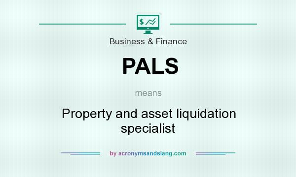 What does PALS mean? It stands for Property and asset liquidation specialist
