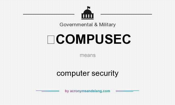 What does COMPUSEC mean? It stands for computer security