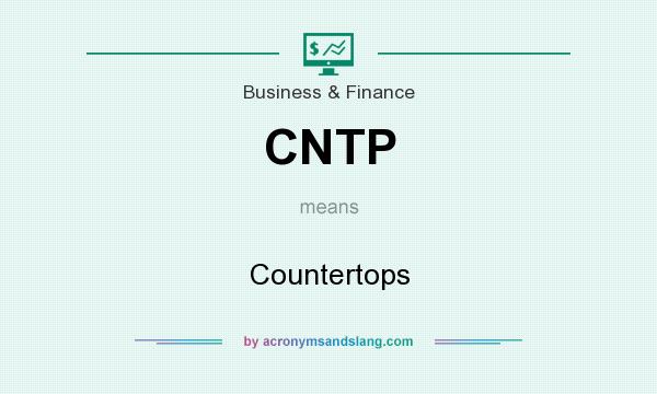 What does CNTP mean? It stands for Countertops