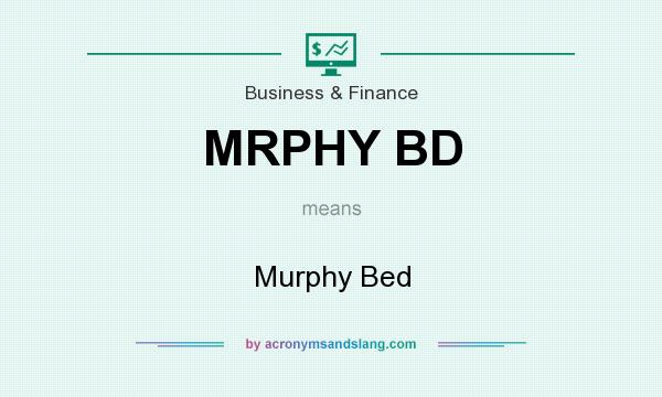 What does MRPHY BD mean? It stands for Murphy Bed