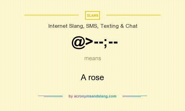 What does @>--;-- mean? It stands for A rose
