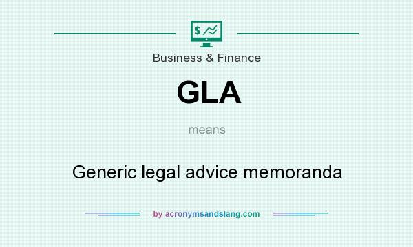 What does GLA mean? It stands for Generic legal advice memoranda