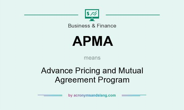 What does APMA mean? It stands for Advance Pricing and Mutual Agreement Program