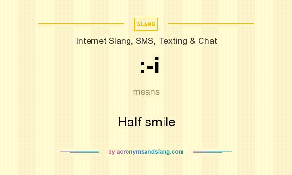 What does :-i mean? It stands for Half smile