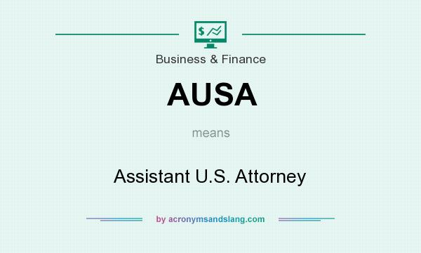 What does AUSA mean? It stands for Assistant U.S. Attorney