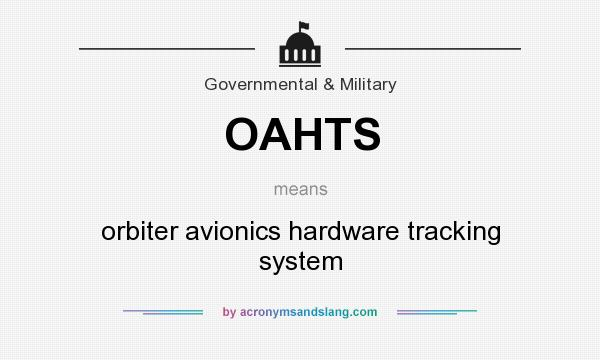 What does OAHTS mean? It stands for orbiter avionics hardware tracking system