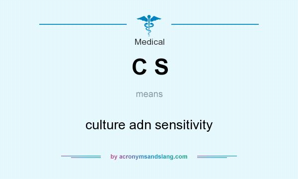 What does C S mean? It stands for culture adn sensitivity
