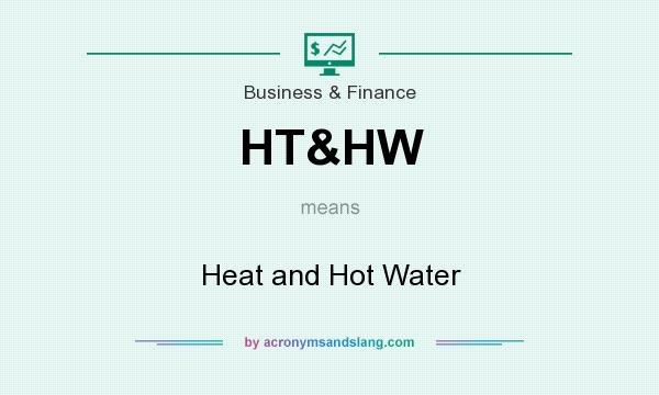 What does HT&HW mean? It stands for Heat and Hot Water