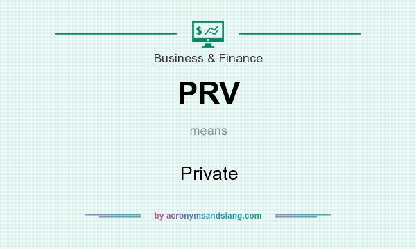 What does PRV mean? It stands for Private
