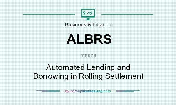 What does ALBRS mean? It stands for Automated Lending and Borrowing in Rolling Settlement