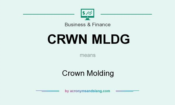 What does CRWN MLDG mean? It stands for Crown Molding