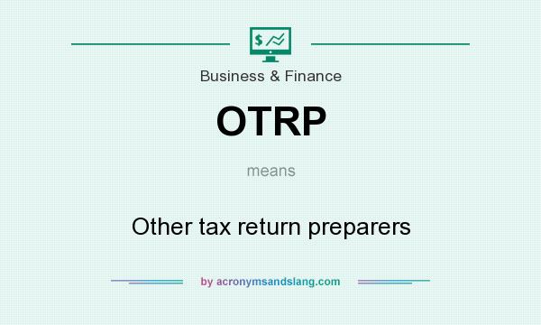 What does OTRP mean? It stands for Other tax return preparers