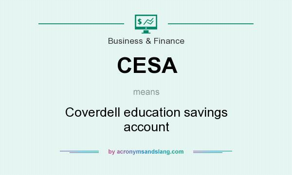 What does CESA mean? It stands for Coverdell education savings account