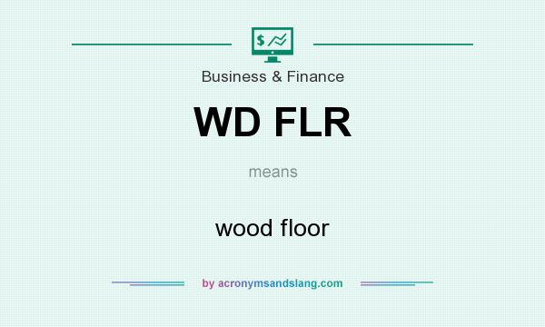 What does WD FLR mean? It stands for wood floor