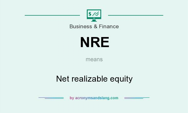 What does NRE mean? It stands for Net realizable equity