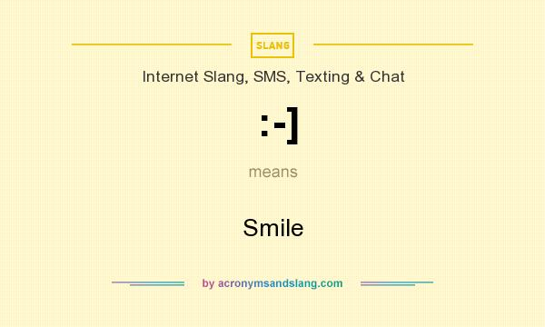 What does :-] mean? It stands for Smile