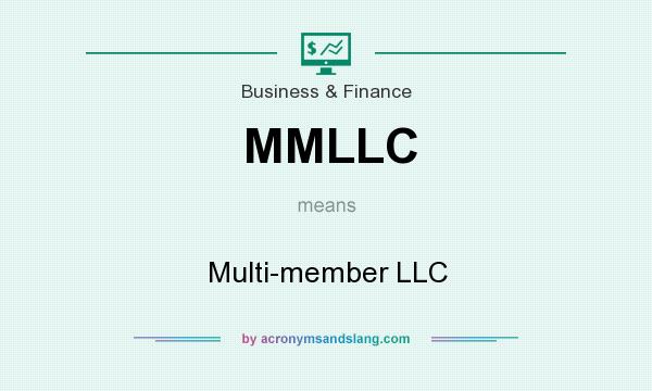 What does MMLLC mean? It stands for Multi-member LLC